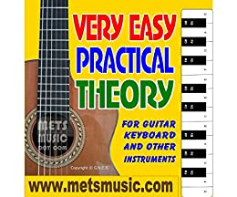 Very Easy Practical Theory: Very Easy Practical Theory for Guitar, Keyboard and other Instruments by [Bull, Gerard]