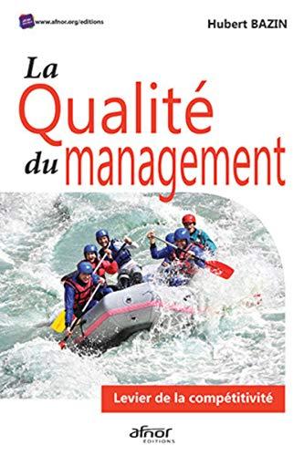 La qualité du management: Levier de la compétitivité par Hubert Bazin