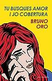 Tu busques amor i jo, cobertura (Catalan Edition)