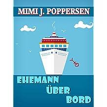 Ehemann über Bord: Ein humorvoller Frauenroman (German Edition)