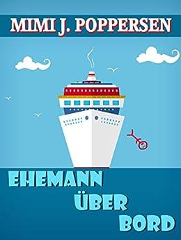 Ehemann über Bord: Ein humorvoller Frauenroman