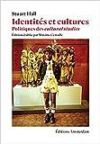 Identités et cultures : Politiques des cultural studies...
