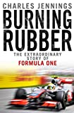 Burning Rubber: A chequered history of Formula 1 (English Edition)