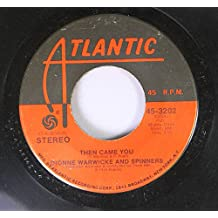 Dionne Warwicke and Spinners 45 RPM Then Came You / Just As Long As We Have Love