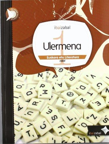 Ulermena Dbh1, ikaslearen materiala (i.bai.berri proiektua) - 9788483946206 por Edurne Otaegi Azcune
