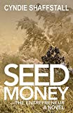 Seed Money: The Entrepreneur (The Delegate Book 1)