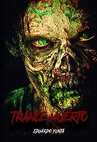 Trance muerto: 1 par Eduardo Yunta