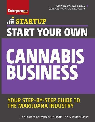 Start Your Own Cannabis Business: Your Step-By-Step Guide to the Marijuana Industry (Startup) por Javier Hasse