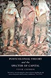 Postcolonial Theory and the Specter of Capital - Vivek Chibber