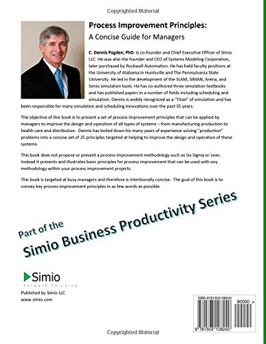 Process Improvement Principles: A Concise Guide for Managers: Volume 2 (Simio Business Productivity Series)