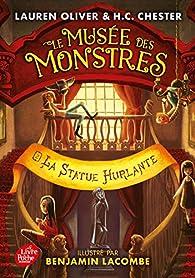 Le musée des monstres, tome 2 : La statue hurlante par Lauren Oliver