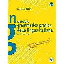 Nuova grammatica pratica della lingua italiana: esercizi - test - giochi / Grammatica