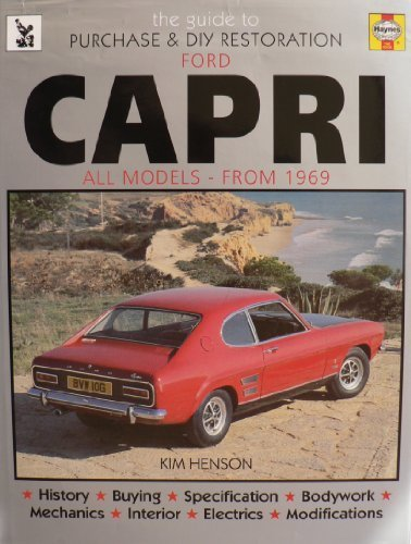 Guide to Purchase and D.I.Y.Restoration of Ford Capri por Kim Henson