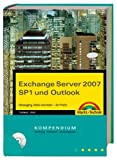Exchange Server 2007 SP1 und Outlook: Messaging, Mails und mehr - für Profis (Kompendium/Handbuch)