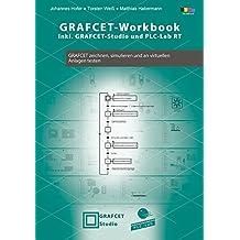 GRAFCET-Workbook - GRAFCET zeichnen, simulieren und an virtuellen Anlagen testen
