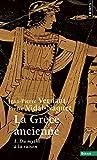 La Grèce ancienne - tome 1 Du mythe à la raison (1)