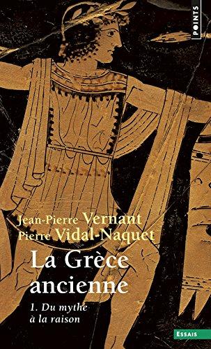 La Grce ancienne - tome 1 Du mythe  la raison (1)