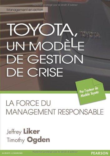 Toyota, un modèle de gestion de crise: La force du management responsable