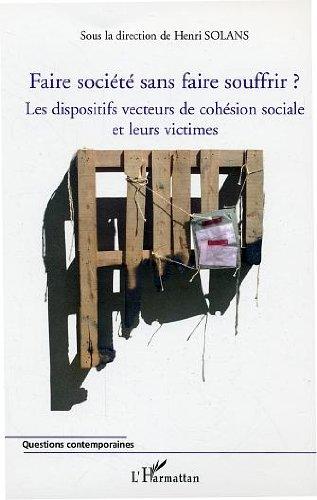 Faire société sans faire souffrir ? : Les dispositifs vecteurs de cohésion sociale et leurs victimes