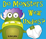 Do Monsters Wear Undies? - A Rhyming Children's Picture Book ( Fun Ebooks For Kids )