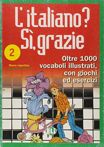 L'italiano? Si, grazie: 2 (Libri di attività) por European Language Institute