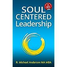 Soul-Centered Leadership (English Edition)