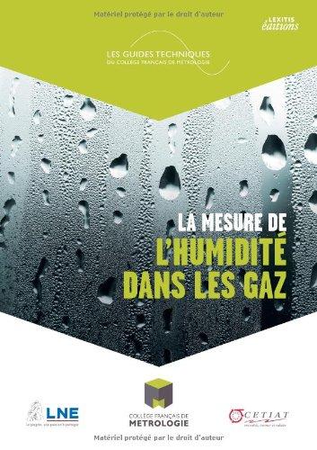 La mesure de l'humidité dans les gaz : Solutions pour mesurer l'humidité dans un gaz, description des différents types d'hygromètres disponibles et notions de base sur l'air humide