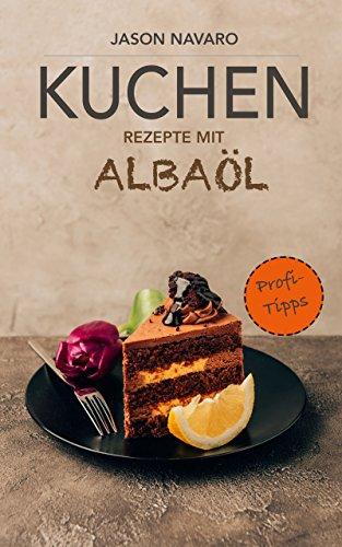 Kuchen Rezepte Mit Albaol Einfache Kuchen Rezepte Fur Jeden Anlass