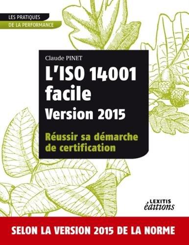 L'iso 14001 facile version 2015 réussir sa démarche de certification