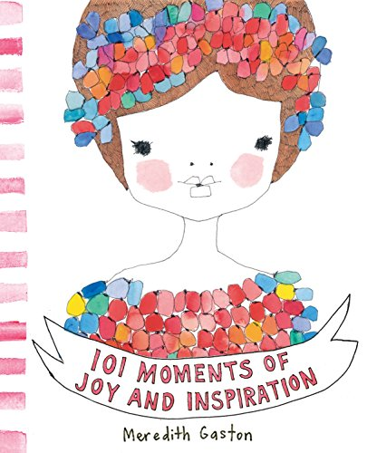 101 Moments of Joy and Inspiration por Meredith Gaston