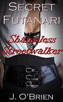 Secret Futanari Shameless Streetwalker (Futa on Male) (English Edition) par [O'Brien, J.]