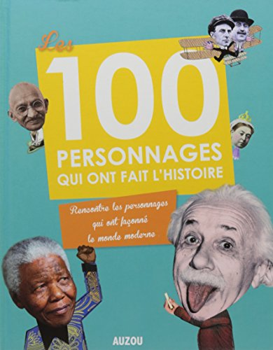 LES 100 PERSONNAGES QUI ONT FAIT L'HISTOIRE