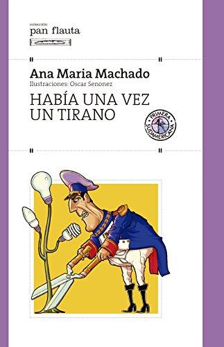 Había una vez un tirano por Ana María Machado