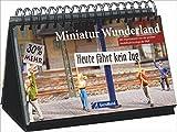 Miniaturwunderland Hamburg: 365 Modelleisenbahn-Träume Tag für Tag, ein Kalender für 365 Tage voller Modelleisenbahn aus der Speicherstadt