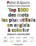 Telecharger Livres Top 1000 des mots les plus utilises en anglais Volume 5 mots 401 500 (PDF,EPUB,MOBI) gratuits en Francaise