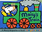 Maisy's Train by Lucy Cousins (2009-01-05)