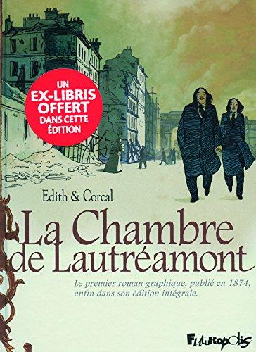 La Chambre de Lautréamont: D'après l'œuvre d'Auguste Bretagne et Eugène de T. S.