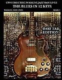 Jazz Bass Lines: Bass Tab Edition (Constructing Walking Jazz Bass Lines, Book 1)