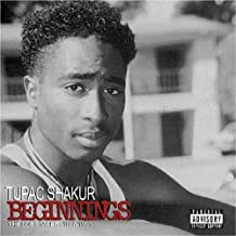 Beginnings (The Lost Tapes 1988-1991) (Explicit Version) by Tupac Shakur (2007-06-17)
