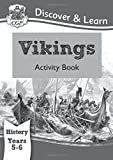 KS2 Discover & Learn: History - Vikings Activity Book, Year 5 & 6 (for the New Curriculum): Year 5 & 6 (CGP KS2 History)