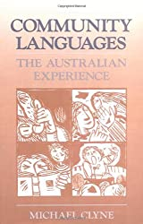 Community Languages: The Australian Experience by Michael Clyne (2008-08-21)