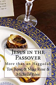 Jesus in the Passover: More than an Haggadah by [Rose, Tov]