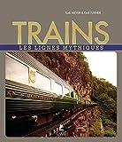 Trains - Les lignes mythiques