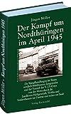 Der Kampf um Nordthüringen im April 1945 (Jürgen Möller Reihe - Bd - 1) - Jürgen Möller