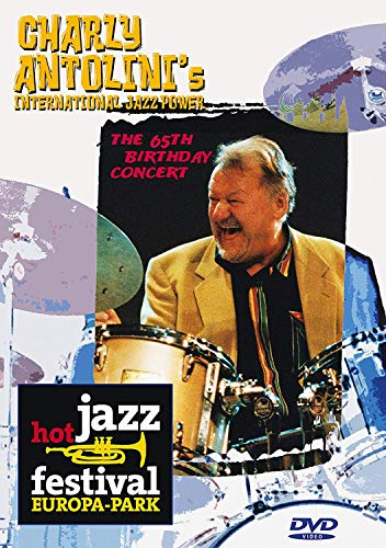 Charly Antolini International Jazz Power - The 65th Birthday Concert: Live at Europark