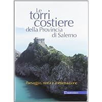 Torri costiere della provincia di Salerno. Paesaggio, storia e conservazione