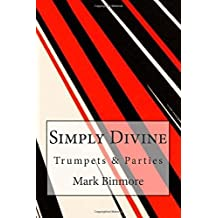 Simply Divine: Now Is Not The Time For Trumpets/A Life Of Parties by Mark Binmore (2015-05-11)