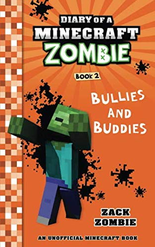 Diary of a Minecraft Zombie Book 2: Bullies and Buddies: Volume 2