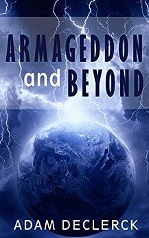 Armageddon and Beyond (English Edition) di [Declerck, Adam]