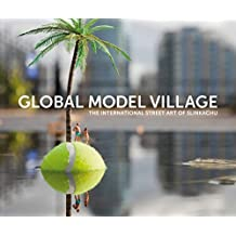 Global Model Village : The international street art of Slinkachu